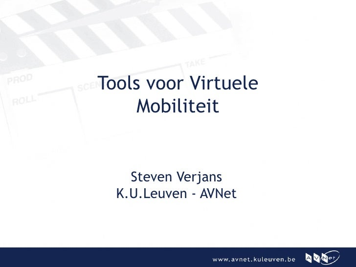 Tools voor Virtuele Mobiliteit Steven Verjans K.U.Leuven - AVNet