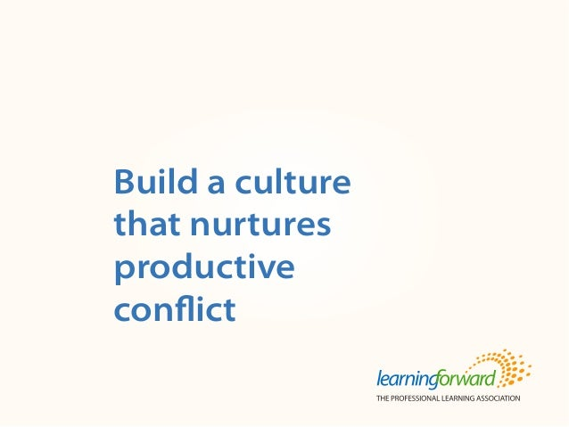 Source: Armstrong, A. (2014, Winter). Build a culture that nurtures productive conflict. ToolsforLearningSchools.17(2). (p...