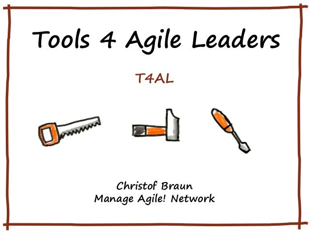 Tools 4 Agile Leaders T4AL  Christof Braun Manage Agile! Network