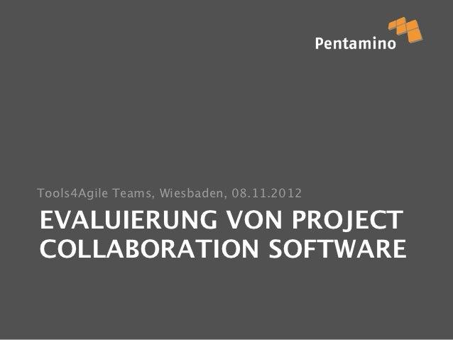 Tools4Agile Teams, Wiesbaden, 08.11.2012EVALUIERUNG VON PROJECTCOLLABORATION SOFTWARE
