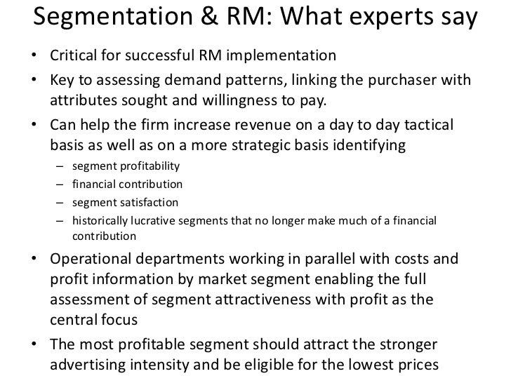 Segmentation & RM: What experts say<br />Critical for successful RM implementation<br />Key to assessing demand patterns, ...
