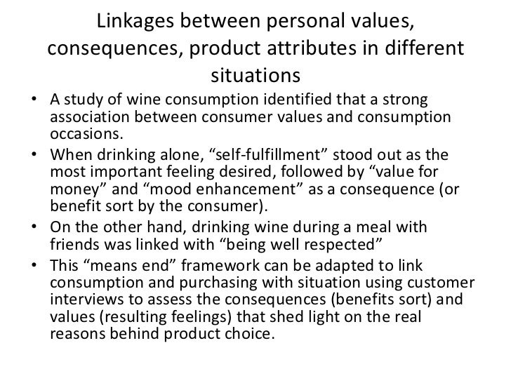 Linkages between personal values, consequences, product attributes in different situations <br />A study of wine consumpti...