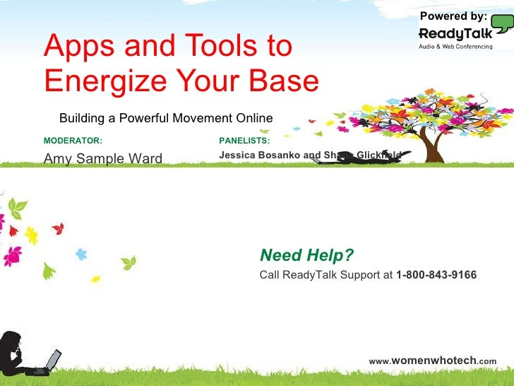 Apps and Tools to  Energize Your Base Need Help? Call ReadyTalk Support at  1-800-843-9166 PANELISTS: Jessica Bosanko and ...
