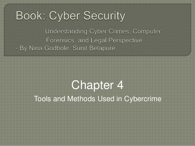 Tools and Methods Used in Cybercrime Chapter 4