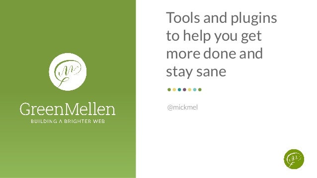 Tools and plugins to help you get more done and stay sane