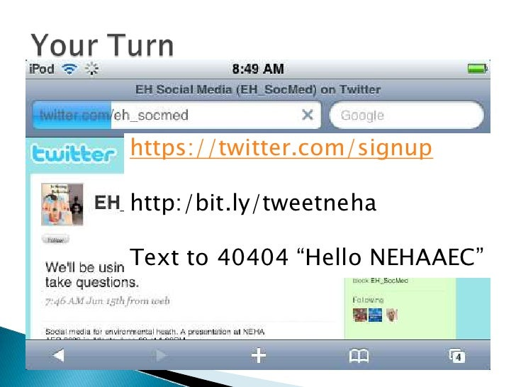 "Your Turn<br />https://twitter.com/signup<br />http:/bit.ly/tweetneha<br />Text to 40404 ""Hello NEHAAEC""<br />"