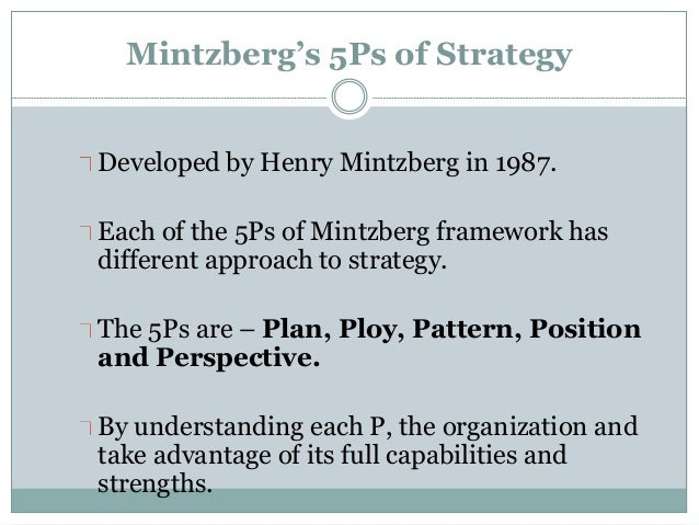 mintzberg s 5p approach to strategy Learn about the main organizational types identified by guru henry mintzberg, their advantages and disadvantages, and when they should be used.