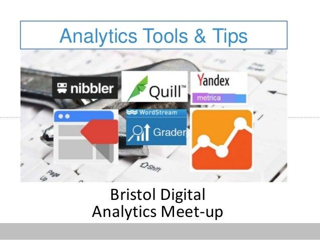 Analytics Tools & Tips Bristol Digital Analytics Meet-up