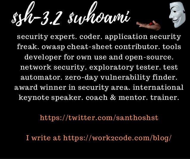 $sh-3.2 $whoami security expert. coder. application security freak. owasp cheat-sheet contributor. tools developer for own...