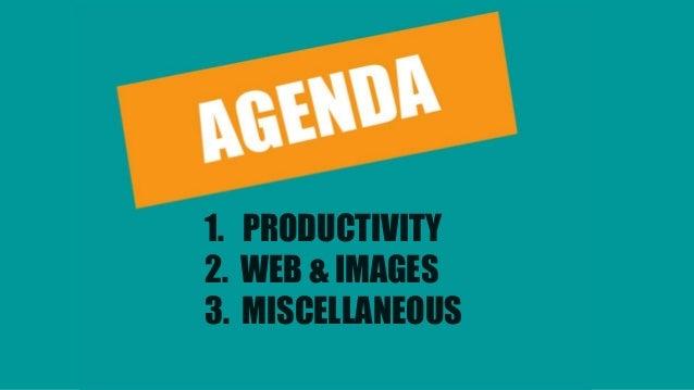 1. PRODUCTIVITY 2. WEB & IMAGES 3. MISCELLANEOUS