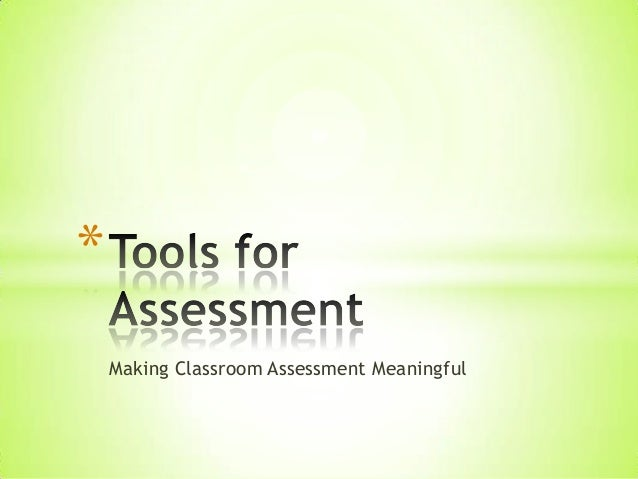 *    Making Classroom Assessment Meaningful