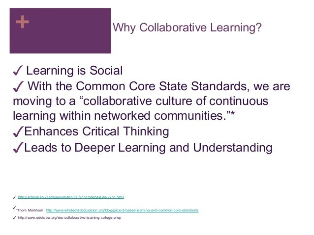 collaborative learning enhances critical thinking Linda brown, phd academy for  collaborative learning enhances critical thinking july  3,  a a (2002) collaborative learning enhances critical thinking.