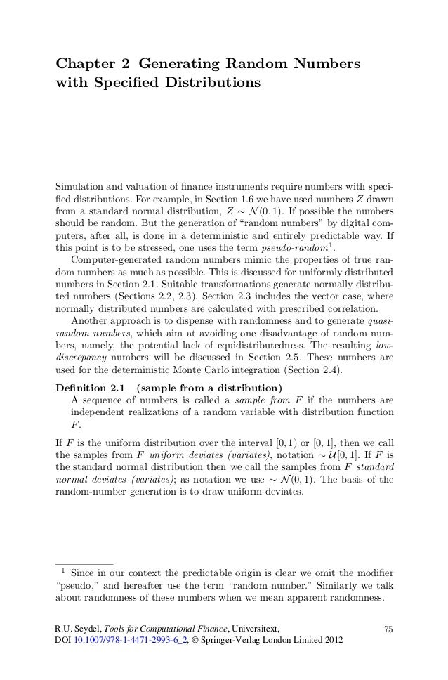 Chapter 2 Generating Random Numberswith Specified DistributionsSimulation and valuation of finance instruments require numbe...