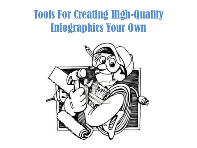 Tools For Creating High-Quality Infographics Your Own