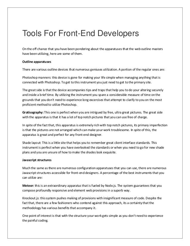 Tools For Front-End Developers On the off chance that you have been pondering about the apparatuses that the web outline m...