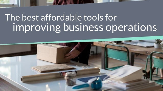 The best affordable tools for improving business operations
