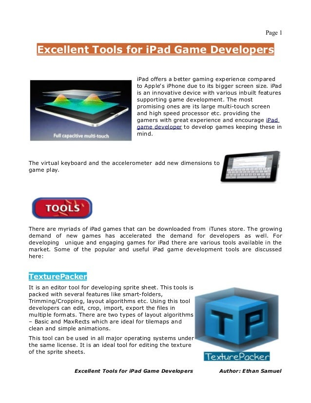 Page 1   Excellent Tools for iPad Game Developers                                         iPad offers a better gaming expe...