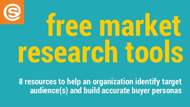8 resources to help an organization identify target audience(s) and build accurate buyer personas free market research too...