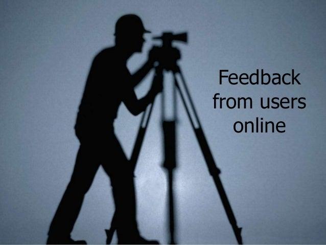 Feedbackfrom users   online