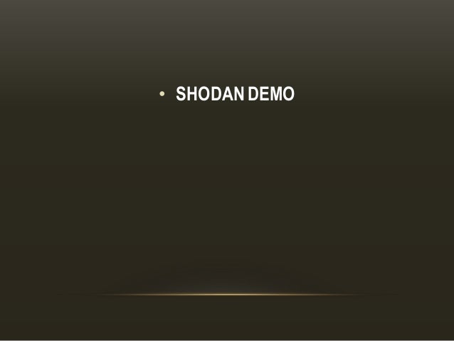 • SHODAN DEMO
