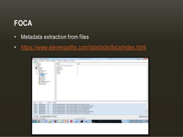 FOCA • Metadata extraction from files • https://www.elevenpaths.com/labstools/foca/index.html