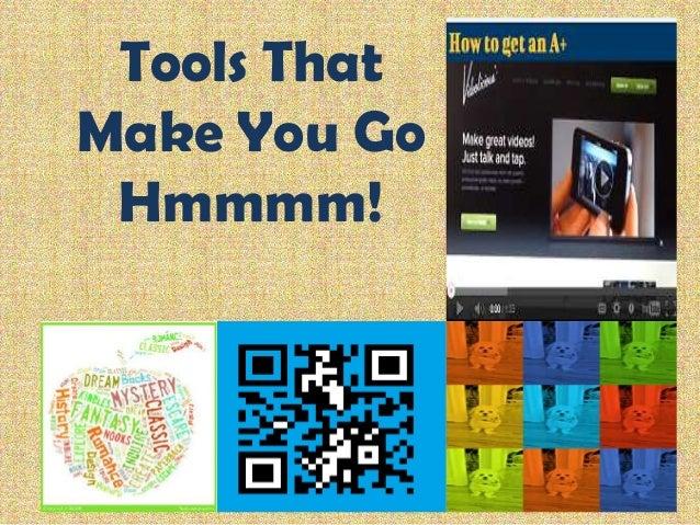 Tools That Make You Go Hmmmm!