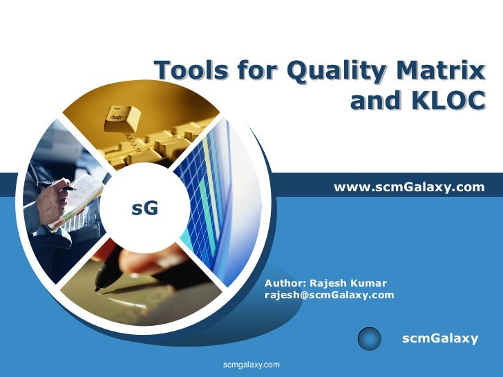 Tools for Quality Matrix               and KLOC                         www.scmGalaxy.comsG               Author: Rajesh K...