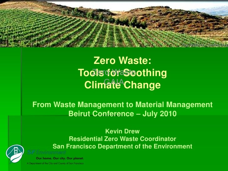 Zero Waste:              Zero Waste            Tools for Soothing                 GAIA             Climate Change From Was...