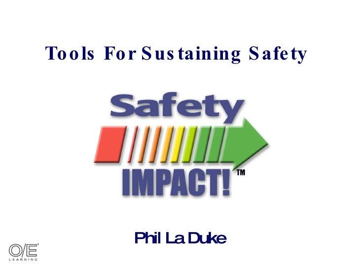 Tools For Sustaining Safety Phil La Duke