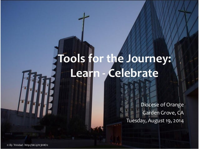 Tools for the Journey: Learn - Celebrate Diocese of Orange Garden Grove, CA Tuesday, August 19, 2014 © Ely Trinidad - http...