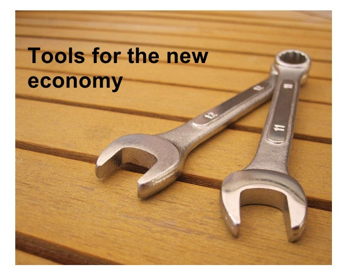 Tools for the new economy