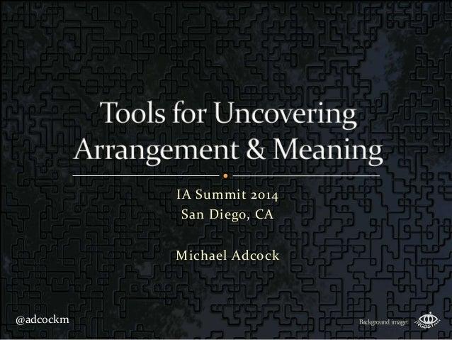 @adcockm IA Summit 2014 San Diego, CA Michael Adcock