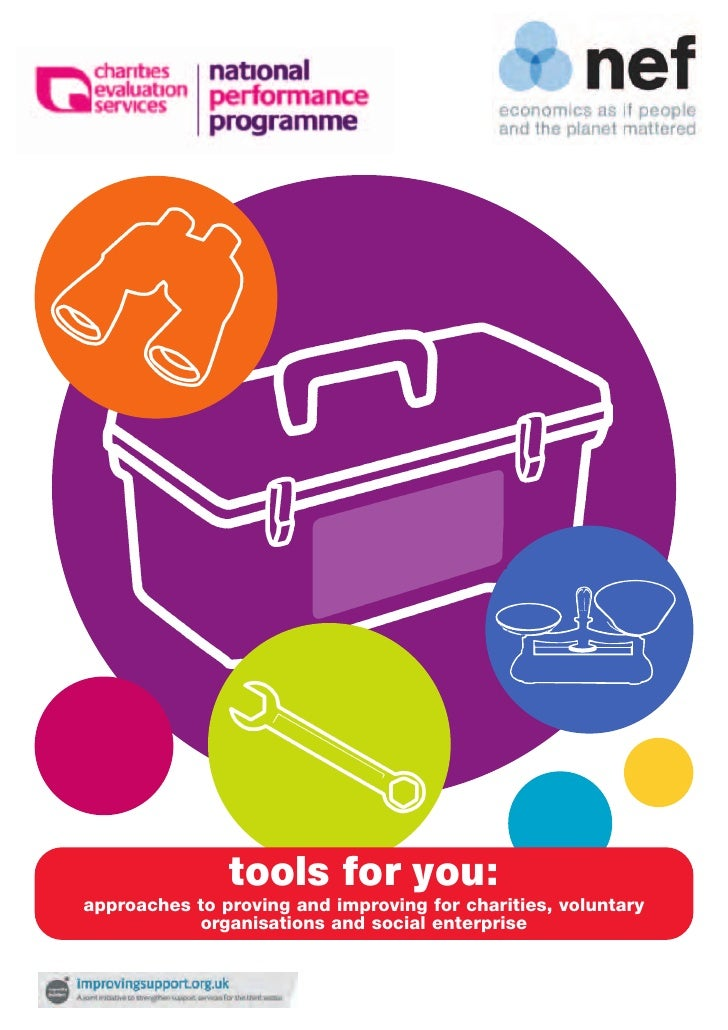 tools for you:approaches to proving and improving for charities, voluntary           organisations and social enterprise