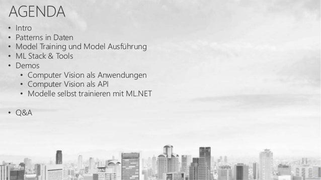 • Intro • Patterns in Daten • Model Training und Model Ausführung • ML Stack & Tools • Demos • Computer Vision als Anwendu...