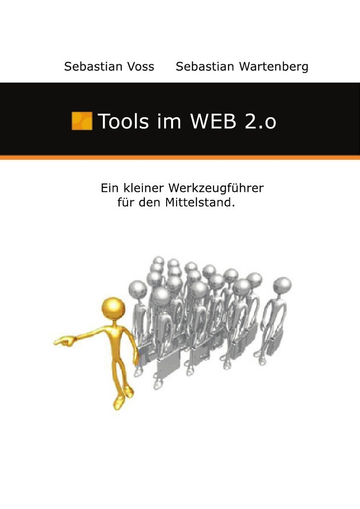 Sebastian Voss œ Sebastian Wartenberg         Tools im WEB 2.o        Ein kleiner Werkzeugführer         für den Mittelsta...