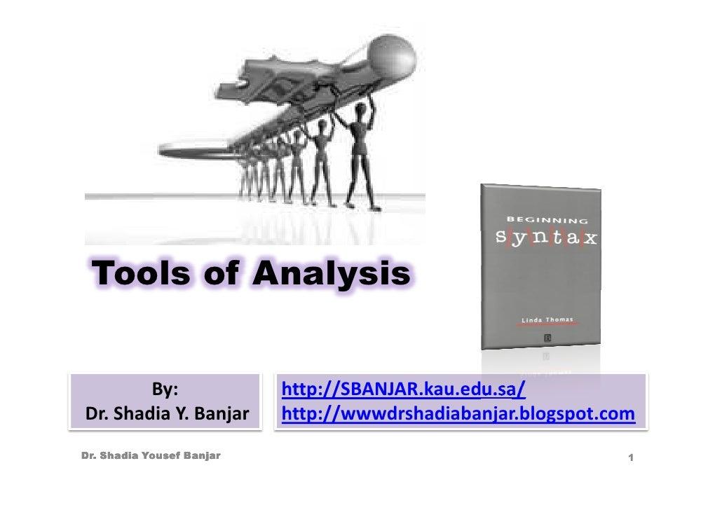 Tools of Analysis           By:                http://SBANJAR.kau.edu.sa/ Dr. Shadia Y. Banjar       http://wwwdrshadiaban...