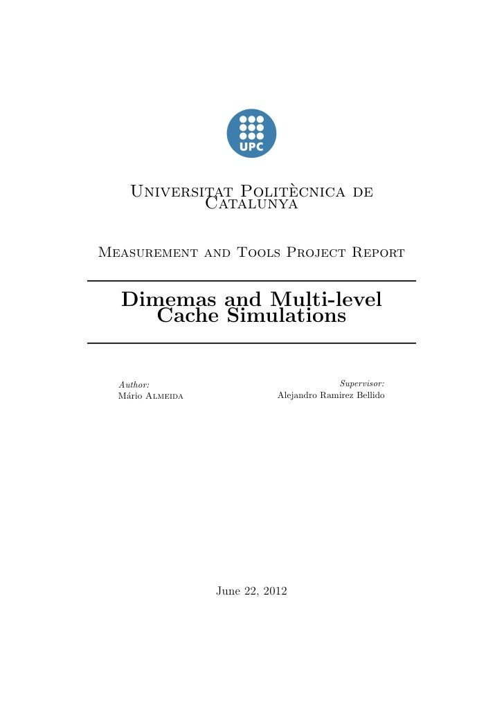 `    Universitat Politecnica de            CatalunyaMeasurement and Tools Project Report  Dimemas and Multi-level     Cach...
