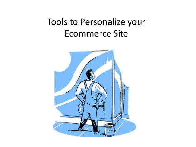 Tools to Personalize your Ecommerce Site