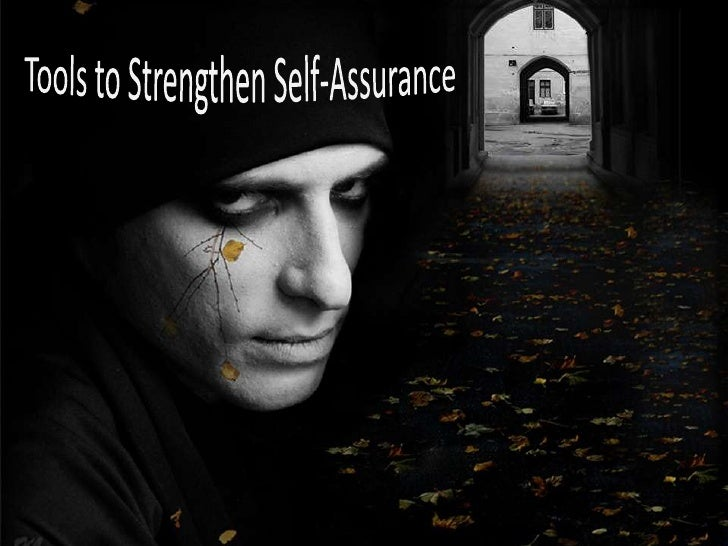 Tools to Strengthen Self-Assurance<br />