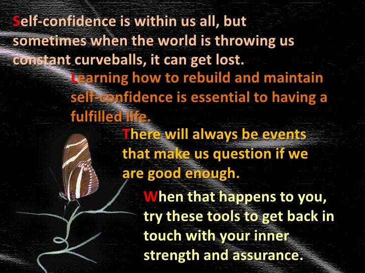 Self-confidence is within us all, but sometimes when the world is throwing us constant curveballs, it can get lost.<br />...