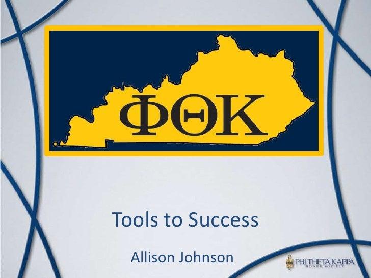 Tools to Success<br />Allison Johnson<br />