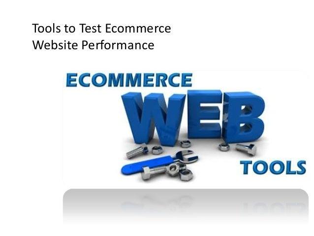 Tools to Test EcommerceWebsite Performance