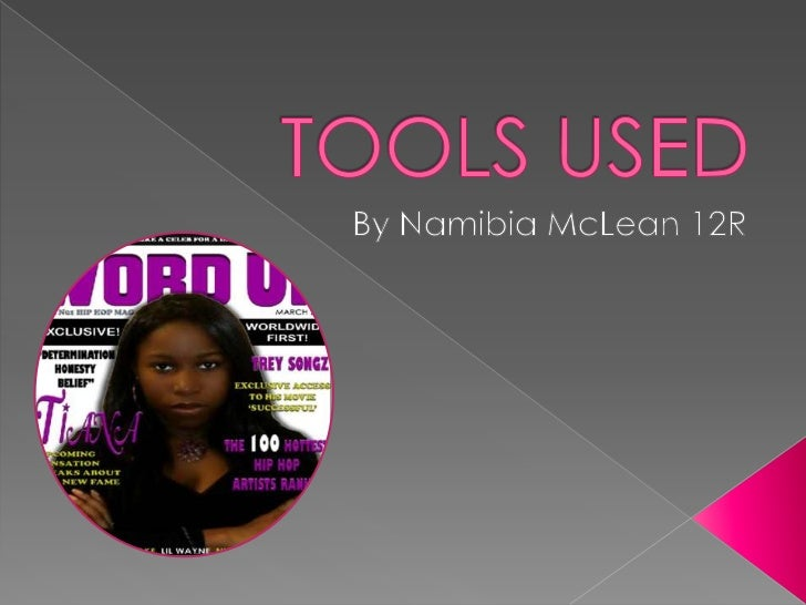 TOOLS USED<br />By Namibia McLean 12R<br />