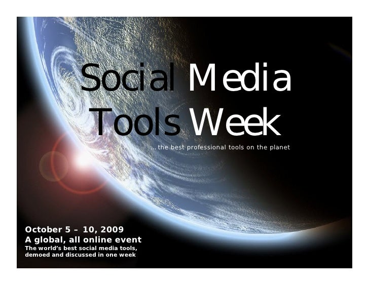 Social Media                               Tools Week   … the best professional tools on the planet         October 5 – 10...