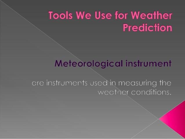 (i) Air temperature(ii) Air pressure(iii) Wind Velocity(iv) Humidity(v) Precipitation (rain, snow hail etc.)(vi) Clouds(vi...