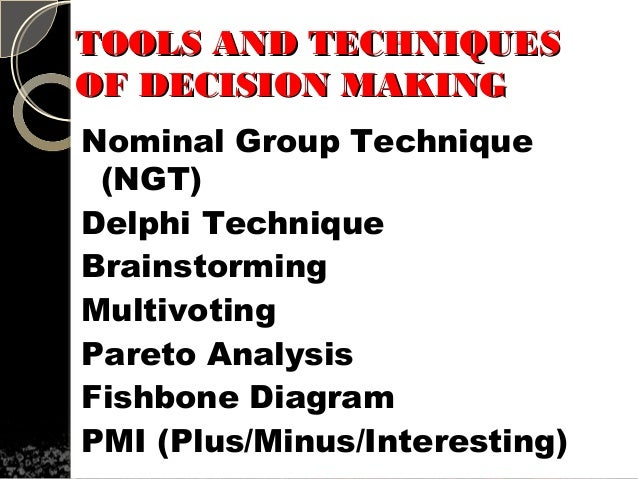 plus minus and interesting implication decision making tool The intention of a decision support systems is to provide information to strategic  decision makers to decide, upon received information, what steps to undertake  decision  oil &gas sector: a proposal for real-time crisis management  decision support tools (svezak 18, br  plus minus interesting analysis •  swot.