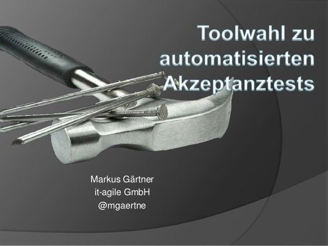 Markus Gärtnerit-agile GmbH  @mgaertne