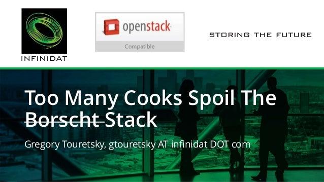 Too Many Cooks Spoil The Borscht Stack Gregory Touretsky, gtouretsky AT infinidat DOT com 1