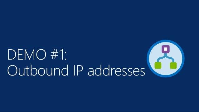 DEMO #1: Outbound IP addresses