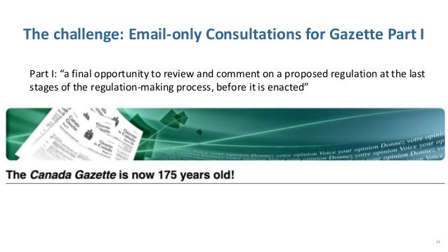 """11 The challenge: Email-only Consultations for Gazette Part I Part I: """"a final opportunity to review and comment on a prop..."""